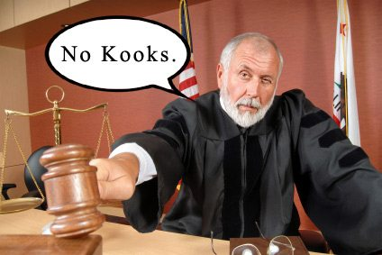 The Courts Have Weighed In.  No Kooks.