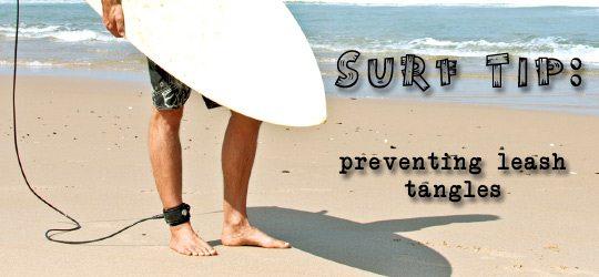 Surf Tip: Preventing Leash Tangles 1