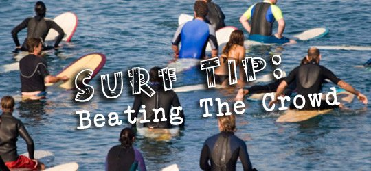 Surf Tip: Beating The Crowd 1