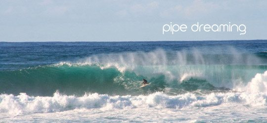 Pipe Dreaming 1